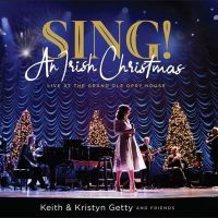 Keith & Kristyn Getty And Friends - Sing! An Irish Christmas Live - CD