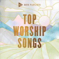 Sozo Playlists: Top Worship Songs - CD
