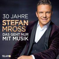 Stefan Mross - 30 Jahre - Das Geht Nur Mit Musik - CD