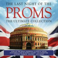 The Last Night Of The Proms - The Ultimate Collection - 3CD