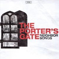 The Porter's Gate - Neighbour Songs - CD