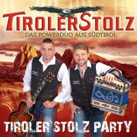 Tiroler Stolz - Tiroler Stolz Party - CD