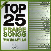 Top 25 - Praise Songs - Who You Say I Am - 2CD
